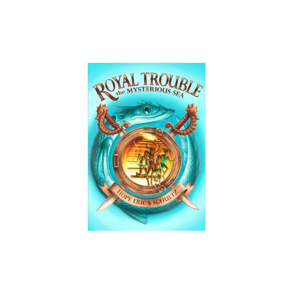 Mysterious Sea - (Royal Trouble) by Hope Erica Schultz (Paperback)