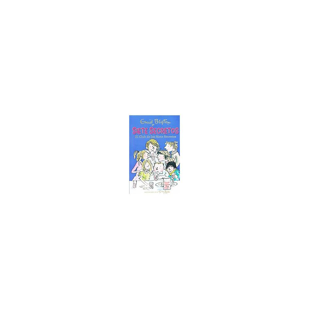 El club de los Siete Secretos/ The Secret Seven (Paperback) (Enid Blyton)