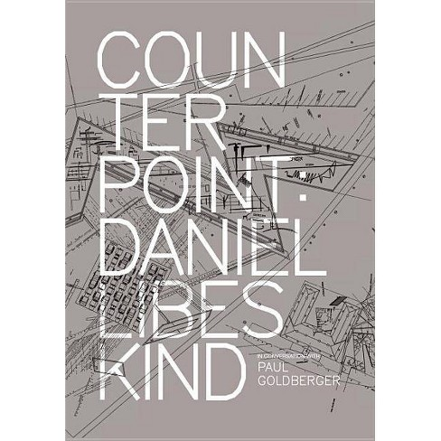 Counterpoint - by  Daniel Libeskind & Paul Goldberger (Hardcover) - image 1 of 1