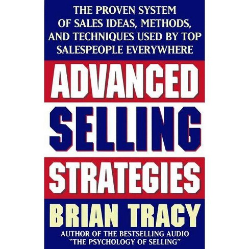 Advanced Selling Strategies - by  Brian Tracy (Paperback) - image 1 of 1