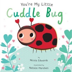 You're My Little Cuddle Bug (Board Book) (Nicola Edwards)