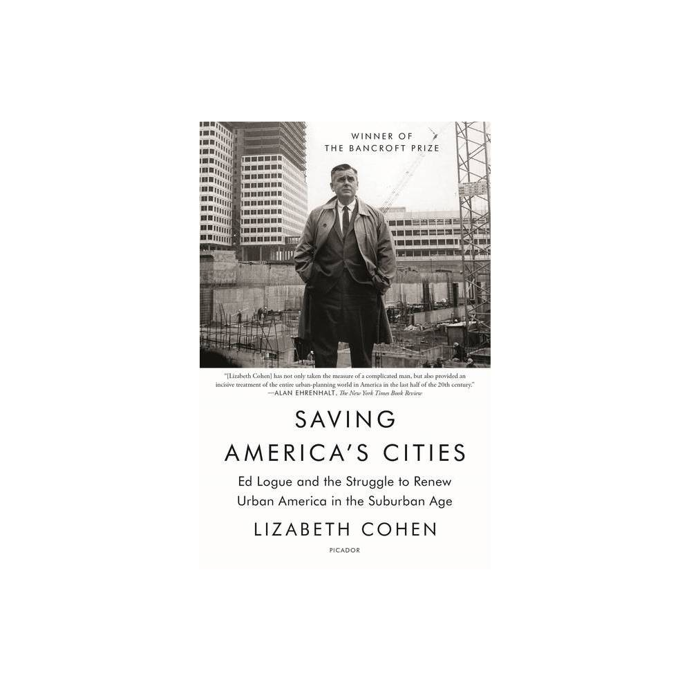 Saving America S Cities By Lizabeth Cohen Paperback