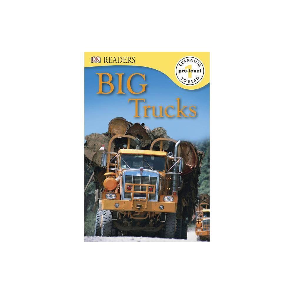 DK Readers L0: Big Trucks - (DK Readers: Level Pre1) by Deborah Lock (Paperback)
