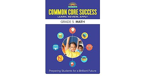 Barron's Common Core Success Grade 5 Math : Learn, Review, Apply (Workbook) (Paperback) - image 1 of 1