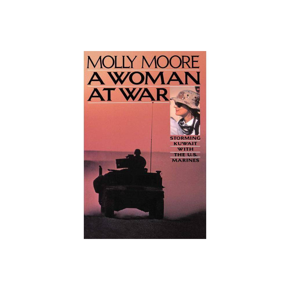 A Woman At War By Molly Moore Paperback