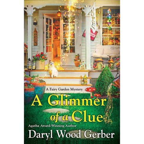 A Glimmer of a Clue - (A Fairy Garden Mystery) by  Daryl Wood Gerber (Paperback) - image 1 of 1