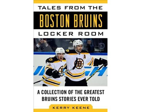 Tales from the Boston Bruins Locker Room : A Collection of the Greatest Bruins Stories Ever Told - image 1 of 1