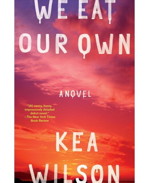 We Eat Our Own -  Reprint by Kea Wilson (Paperback) - image 1 of 1