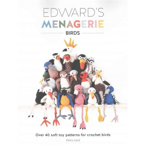 Edwards Menagerie Birds Over 40 Soft Toy Patterns For Crochet