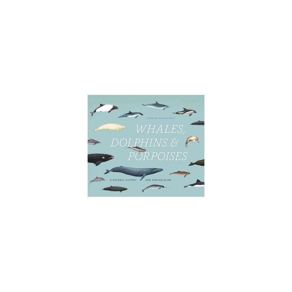 Whales, Dolphins, & Porpoises : A Natural History and Species Guide (Hardcover)