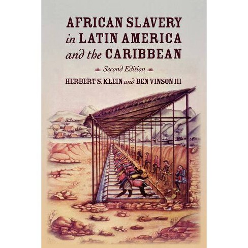 African Slavery in Latin America and the Caribbean - 2 Edition by  Herbert S Klein & Ben Vinson - image 1 of 1