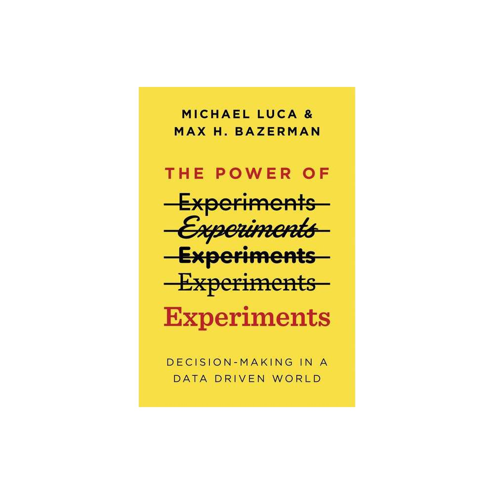 The Power Of Experiments Mit Press By Michael Luca Max H Bazerman Hardcover