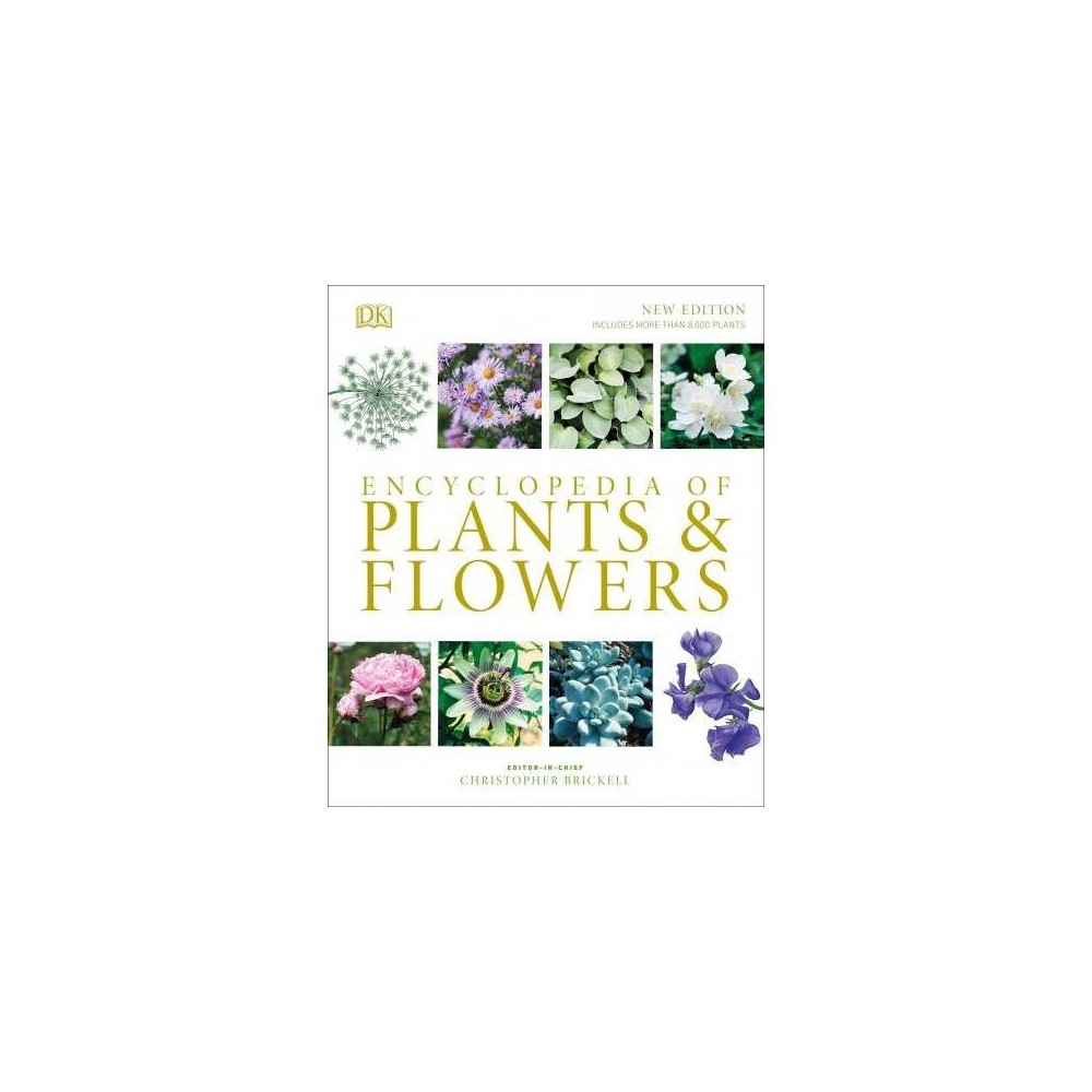 Encyclopedia of Plants and Flowers - by Christopher Brickell (Hardcover) An updated edition of the best-selling highly illustrated garden plant reference, featuring more than 8000 plants and 4000 photographs. Choose the right plants for your garden and find all the inspiration and guidance you need with TheEncyclopedia of Plants and Flowers. Drawing on expert advice from the Rhs, this best-selling book features a photographic catalogue of more than 4000 plants and flowers, all organized by color, size, and type, to help you select the right varieties for your outdoor space. Discover perennials, bulbs, shrubs, and trees, succulents, and ornamental shrubs, all showcased in beautiful, full-color photography. Browse this photographic catalogue to find at-a-glance plant choice inspiration. Or use the extensive plant dictionary to look up more than 8000 plant varieties and the best growing conditions. This new edition features the latest and most popular cultivars, with more than 1380 new plants added, as well as updated photography, comprehensive hardiness ratings, and a brand-new introduction. Fully comprehensive yet easy to use, the Encyclopedia of Plants and Flowers is the inspirational, informative guide every gardener needs on their bookshelf.