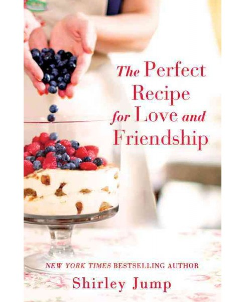 Perfect Recipe for Love and Friendship (Paperback) (Shirley Jump) - image 1 of 1