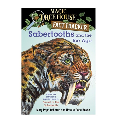 Sabertooths and the Ice Age : A Nonfiction Companion to Magic Tree House #7: Sunset of the Sabertooth - image 1 of 1