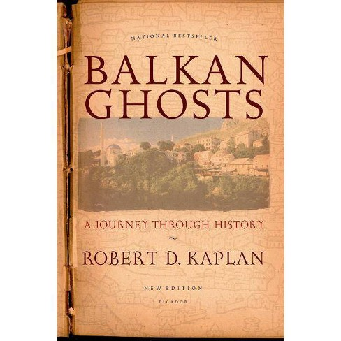 Balkan Ghosts - by  Robert D Kaplan (Paperback) - image 1 of 1