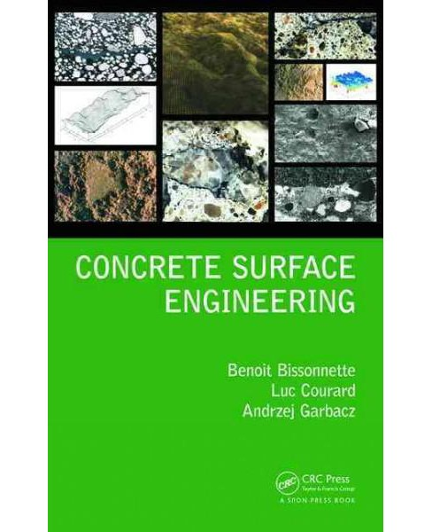 Concrete Surface Engineering (Hardcover) (Benoit Bissonnette & Luc Courard & Andrzej Garbacz) - image 1 of 1