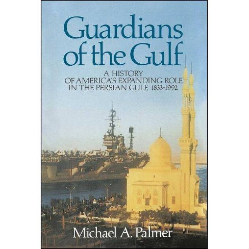 Guardians of the Gulf - by  Michael A Palmer (Paperback) - image 1 of 1