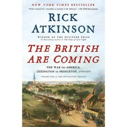 The British Are Coming - (Revolution Trilogy) by Rick Atkinson (Paperback)
