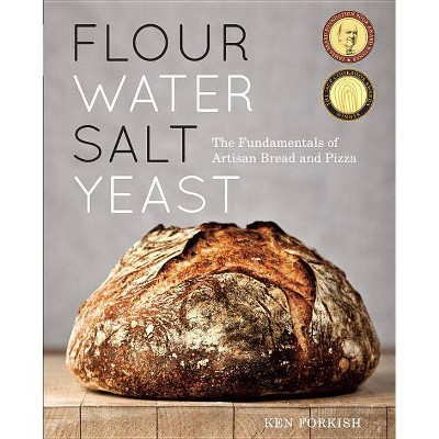 Flour Water Salt Yeast - by Ken Forkish (Hardcover)