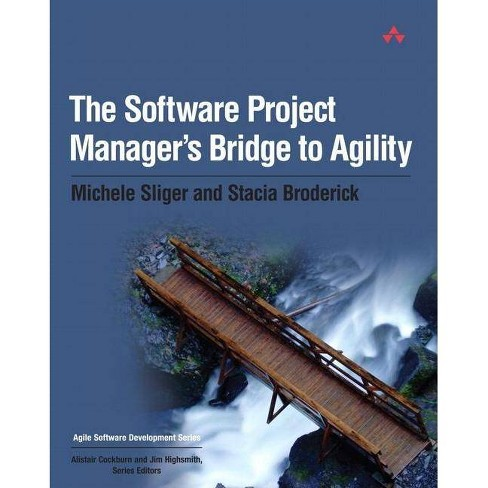 The Software Project Manager's Bridge to Agility - (Agile Software Development) (Paperback) - image 1 of 1