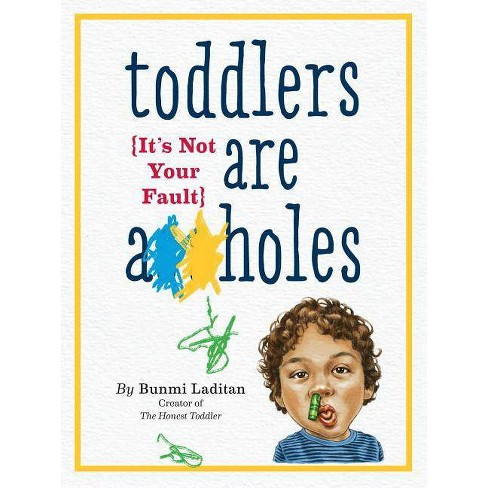 Toddlers Are A**holes - by  Bunmi Laditan (Paperback) - image 1 of 1