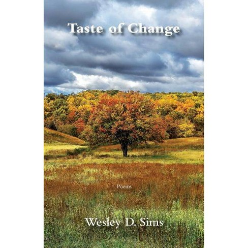 Taste of Change - by  Wesley D Sims (Paperback) - image 1 of 1