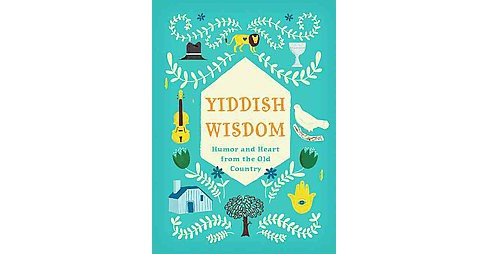 Yiddish Wisdom (Hardcover) - image 1 of 1