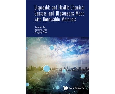Disposable and Flexible Chemical Sensors and Biosensors Made With Renewable Materials (Hardcover) - image 1 of 1