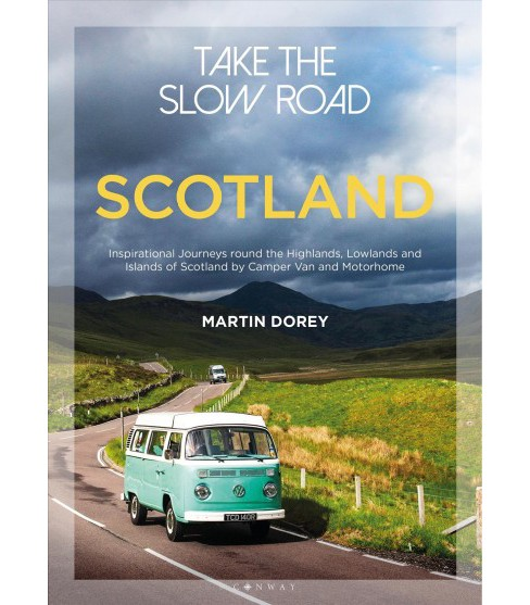Take the Slow Road Scotland : Inspirational Journeys Round the Highlands, Lowlands and Islands of - image 1 of 1