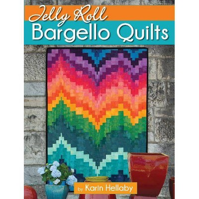 Jelly Roll Bargello Quilts - by Karin Hellaby (Paperback)