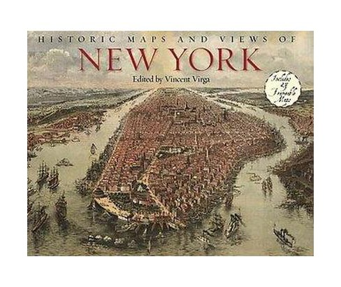 Historic Maps and Views of New York : Includes Frameable Maps and Views (Paperback) (Vincent Virga) - image 1 of 1