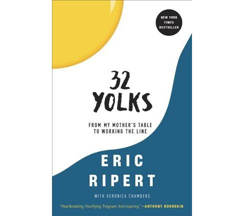 32 Yolks : From My Mother's Table to Working the Line (Reprint) (Paperback) (Eric Ripert) - image 1 of 1