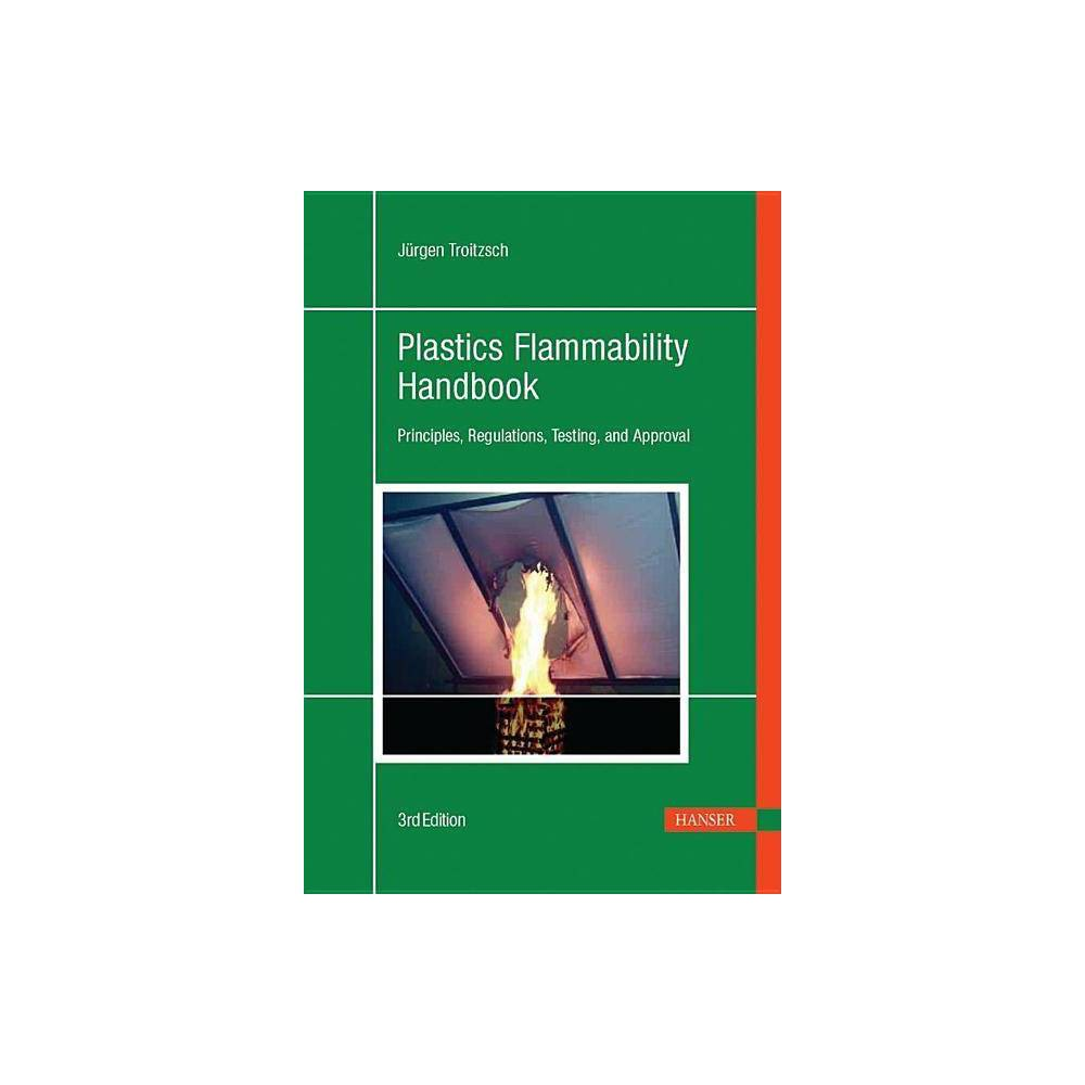 Plastics Flammability Handbook 3e - 3 Edition by Jurgen Troitzsch (Hardcover)