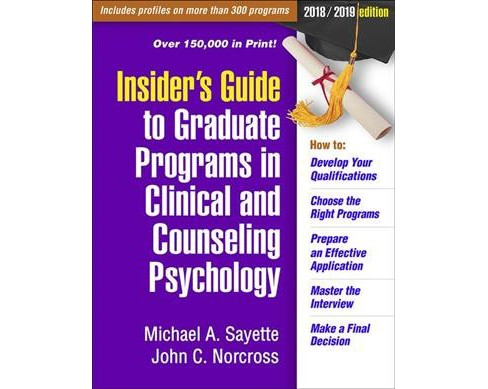 Insider's Guide to Graduate Programs in Clinical and Counseling Psychology 2018/2019 - Revised - image 1 of 1