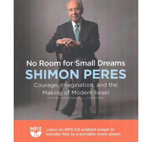 No Room for Small Dreams : Courage, Imagination, and the Making of Modern Israel -  (MP3-CD) - image 1 of 1
