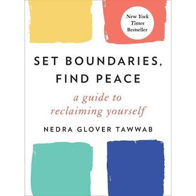Set Boundaries, Find Peace - by  Nedra Glover Tawwab (Hardcover)