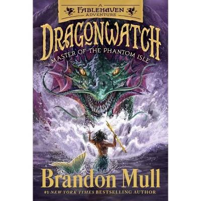 Master of the Phantom Isle, 3 - (Dragonwatch) by  Brandon Mull (Paperback)