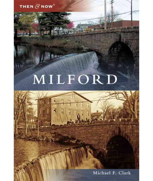 Milford, Connecticut (Paperback) (Michael F. Clark) - image 1 of 1