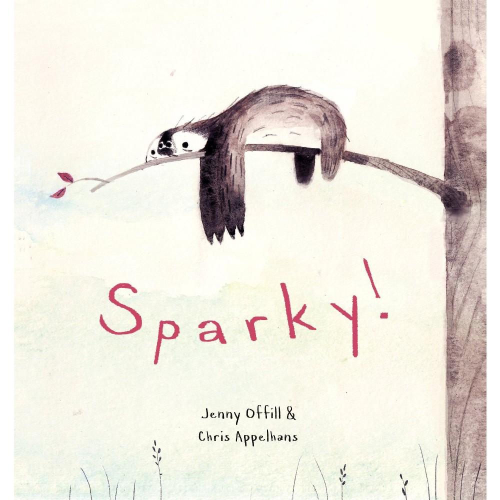 Sparky! (Hardcover) by Jenny Offill
