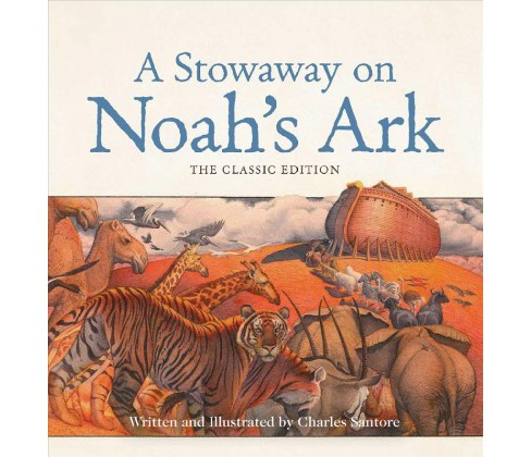 Stowaway on Noah's Ark (Hardcover) (Charles Santore) - image 1 of 1