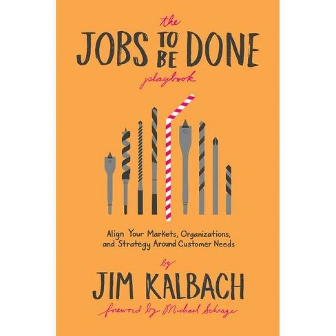 The Jobs to Be Done Playbook - by  Jim Kalbach (Paperback) - image 1 of 1