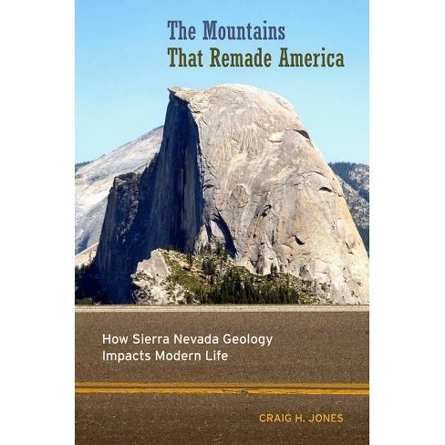 The Mountains That Remade America - by  Craig H Jones (Hardcover) - image 1 of 1