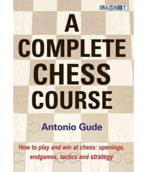 Complete Chess Course (Hardcover) (Antonio Gude) - image 1 of 1