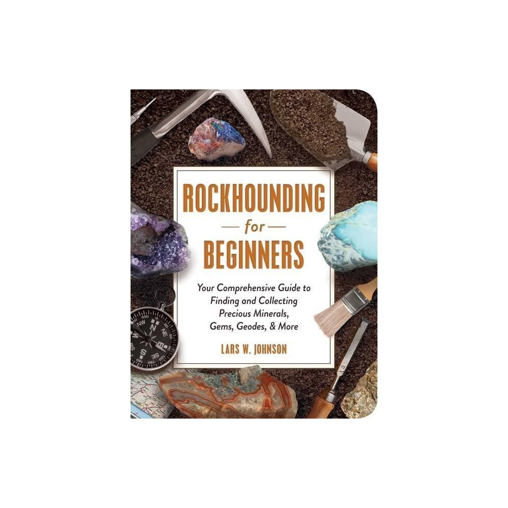 Rockhounding For Beginners By Lars W Johnson Paperback