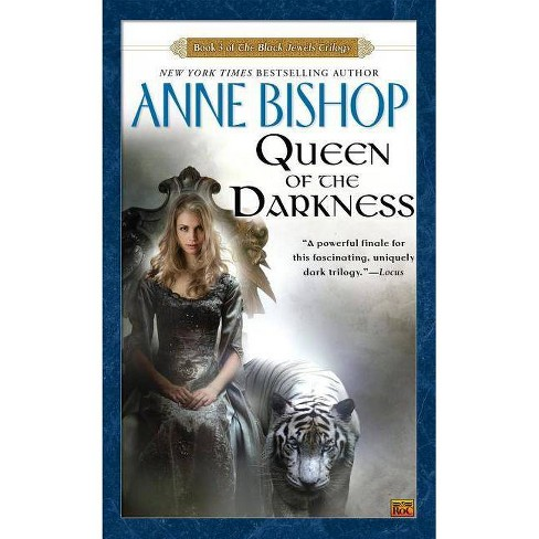 Queen of the Darkness - (Black Jewels Trilogy (Paperback)) by  Anne Bishop (Paperback) - image 1 of 1