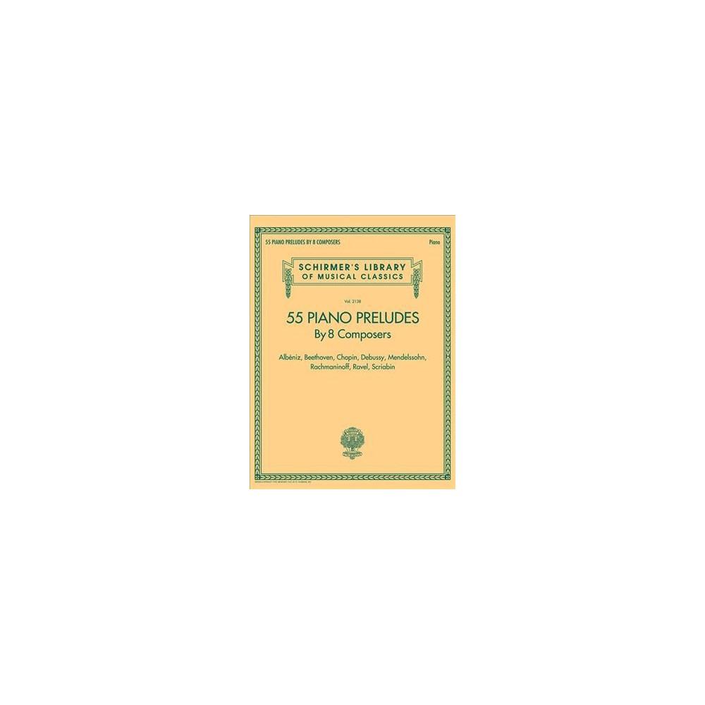 55 Piano Preludes by 8 Composers : Albeniz, Beethoven, Chopin, Debussy, Mendelssohn, Rachmaninoff,