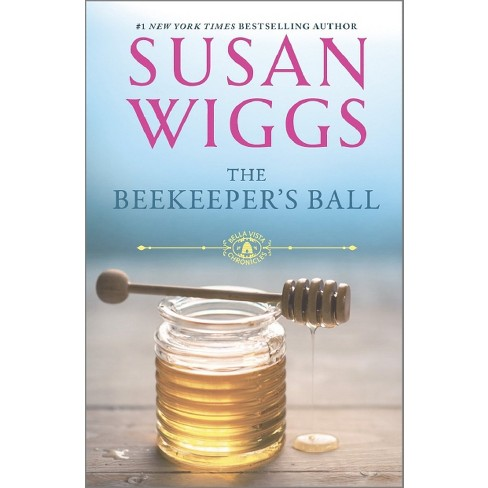 The Beekeeper's Ball (Bella Vista Series #2)(Hardcover) by Susan Wiggs - image 1 of 1
