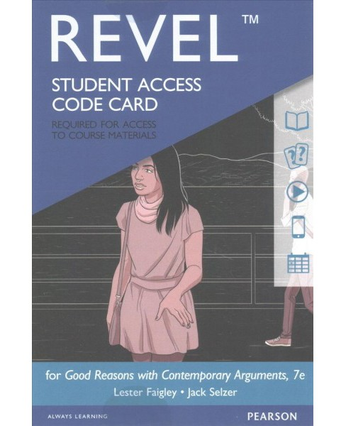 Good Reasons With Contemporary Arguments Revel Access Code - by Lester Faigley & Jack Selzer (Hardcover) - image 1 of 1