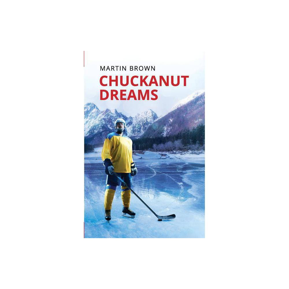 Chuckanut Dreams By Martin Brown Paperback